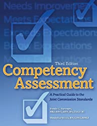 Competency Assessment, Third Edition: A Practical Guide to The Joint Commission Standards by HCPro (2008-09-26)