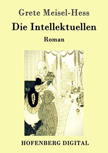 Die Intellektuellen: Roman