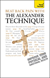 Beat Back Pain With Alexander Technique: Teach Yourself