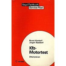 Service-Fibel für den Kfz-Motortest - Ottomotoren: Schadensfeststellung an Kraftfahrzeugen schnell und sicher mit Hilfe von Testgeräten