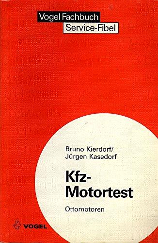 Service-Fibel für den Kfz-Motortest - Ottomotoren: Schadensfeststellung an Kraftfahrzeugen schnell und sicher mit Hilfe von Testgeräten (Sicherheits- und Service-Fibeln)