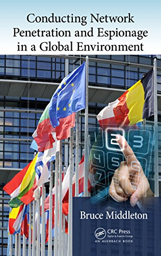 Conducting Network Penetration and Espionage in a Global Environment por Bruce Middleton