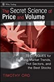 The Secret Science of Price and Volume: Techniques for Spotting Market Trends, Hot Sectors, and the Best Stocks (Wiley Trading)