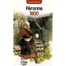 Péronne 1800 : La destinée extraordinaire d'une femme dans la Savoie du XIXe siècle de Josette Buzaré (2 septembre 2008) Poche