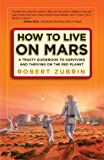 Image de How to Live on Mars: A Trusty Guidebook to Surviving and Thriving on the Red Planet