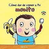 Cómo dar de comer a tu monito (Castellano - A Partir De 0 Años - Proyecto De 0 A 3 Años - Libros Para Desarrollar El Lenguaje)