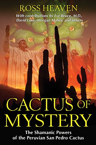 Cactus of Mystery: The Shamanic Powers of the Peruvian San Pedro Cactus (English Edition)