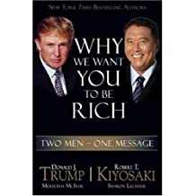 (Why We Want You to be Rich: Two Men with One Message) By Robert T. Kiyosaki (Author) Hardcover on (Sep , 2006)