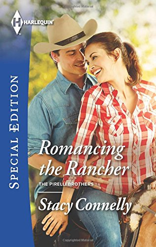 2381-serie (Romancing the Rancher (Harlequin Special Edition: The Pirelli Brothers, Band 2381))