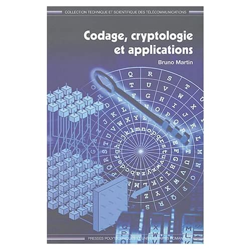 Codage, cryptologie et applications de Bruno Martin (29 avril 2004) Broché