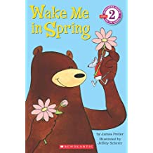 Scholastic Reader Level 2: Wake Me in Spring! (Hello Reader! Level 2)