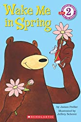 Scholastic Reader Level 2: Wake Me in Spring!