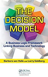The Decision Model: A Business Logic Framework Linking Business and Technology (IT Management) by Barbara von Halle (2009-10-27)