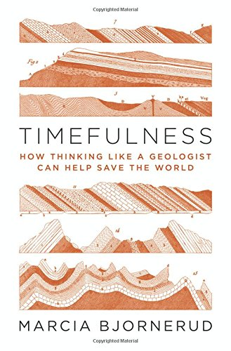 Timefulness: How Thinking Like a Geologist Can Help Save the World por Marcia Bjornerud