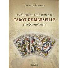 Les 21 portes des arcanes du tarot de Marseille et d Oswald Wirth f840609480bb