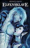 Ranver von Askhan - der Elfensklave: Yaoi Manga Novel / Gay erotic / Boys Love (Ranver von Askhan Trilogie)