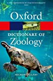 This best-selling dictionary is the most comprehensive and up to date of its kind, containing over 6,000 entries on all aspects of zoology. Complemented by numerous illustrations, it includes terms from the areas of ecology, animal behaviour, evoluti...