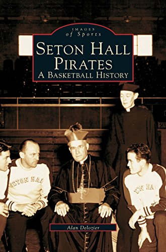 Seton Hall Pirates: : A Basketball History por Alan Bernard DeLozier