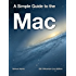 A Simple Guide to the Mac - OS X Mountain Lion Edition