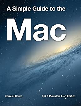 A Simple Guide to the Mac - OS X Mountain Lion Edition by [Harris, Samuel]