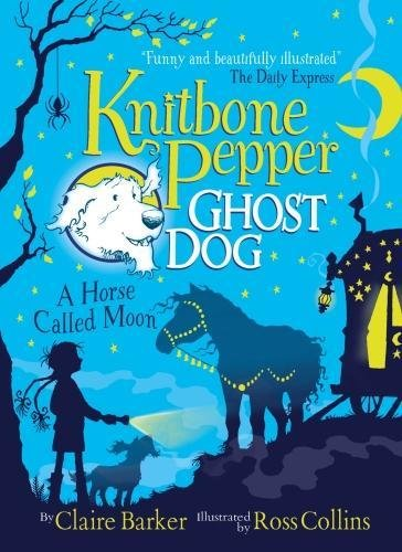 A Horse Called Moon (Knitbone Pepper Ghost Dog)