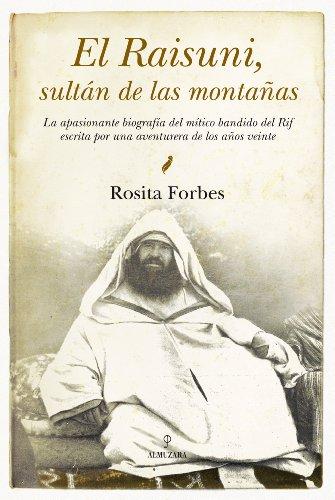 el-raisuni-sultan-de-las-montanas-rosita-forbes-cronicas-y-memorias