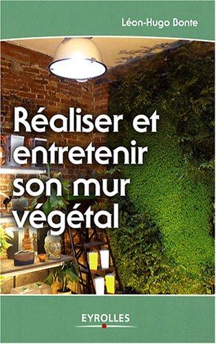 Réaliser et entretenir son mur végétal