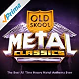 Old Skool Metal Classics - The Best All Time Heavy Metal Anthems Ever !