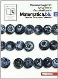 Matematica.blu. Algebra. Geometria. Probabilità. Per le Scuole superiori. Con espansione online: 2