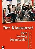 Der Klassenrat: Ziele, Vorteile, Organisation - Eva Blum, Hans Joachim Blum