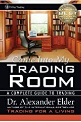 Come Into My Trading Room: A Complete Guide to Trading (Wiley Trading) Hardcover