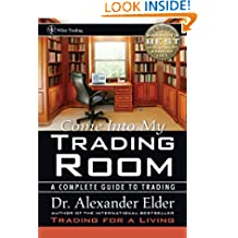 Come Into My Trading Room: A Complete Guide to Trading (Wiley Trading Book 146)