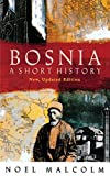 Bosnia: A Short History by Noel Malcolm (1994-07-01)