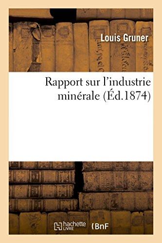 Rapport sur l'industrie minérale par Louis Gruner