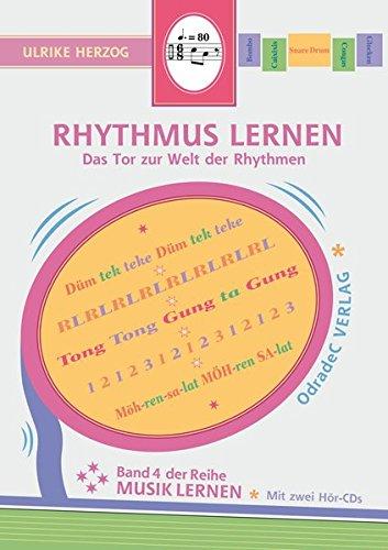 Rhythmus lernen. Das Tor zur Welt der Rhythmen. Mit 2 Hör-CDs (Musik lernen)