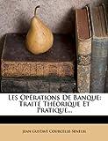 Telecharger Livres Les Operations de Banque Traite Theorique Et Pratique (PDF,EPUB,MOBI) gratuits en Francaise
