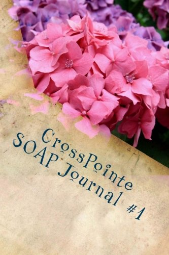 CrossPointe SOAP Journal #1: Volume 1