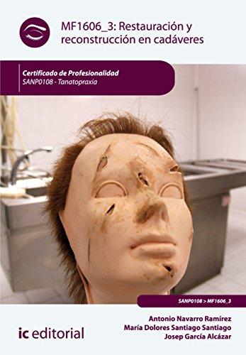 Restauración y reconstrucción en cadáveres. SANP0108 por Antonio Navarro Ramírez