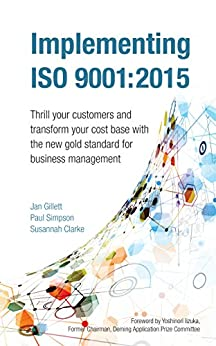 Implementing ISO 9001:2015 by [Gillett, Jan, Simpson, Paul, Clarke, Susannah]