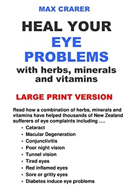Heal Your Eye Problems with Herbs, Minerals and Vitamins (Large Print) by Zealand Publishing House