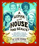 WOMAN IN THE HOUSE AND SENATE
