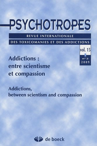 Psychotropes, N° 15, 2009/2 : Addictions, entre scientisme et compassion : Addictions, between scientism and compassion par Michel Hautefeuille