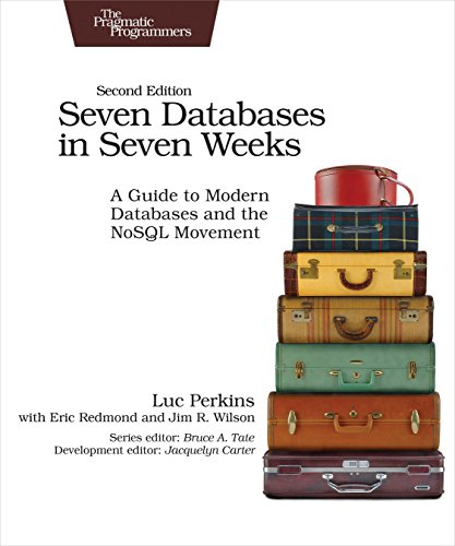 Seven Databases in Seven Weeks: A Guide to Modern Databases and the NoSQL Movement (English Edition)