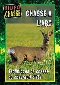 Chasse à l'arc : Techniques de chasse du chevreuil d'été - Vidéo Chasse - Chasse a l'arc
