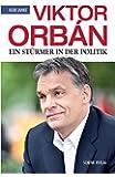 Viktor Orbán: Ein Stürmer in der Politik