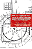 MOOCs: Opportunities, Impacts, and Challenges  Massive Open Online Courses in Colleges and Universities (English Edition)