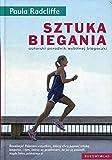 Sztuka biegania: autorski poradnik wybitnej biegaczki