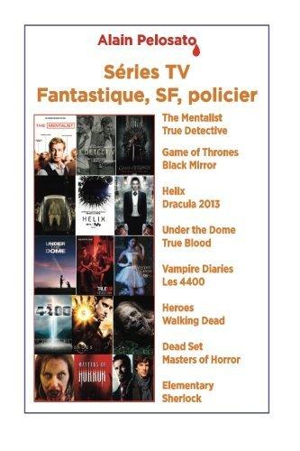 Séries TV Fantastique SF Policier par Alain Pelosato