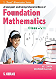 A Compact And Comprenensive Book Of IIT Foudation Mathematic VIII