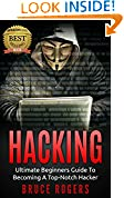 #10: HACKING: The Ultimate Beginners Guide to Becoming a Top-Notch Hacker (Hacking Guide, Password Cracking, Penetration Testing, Computer Hacking, Computer Security Book 1)